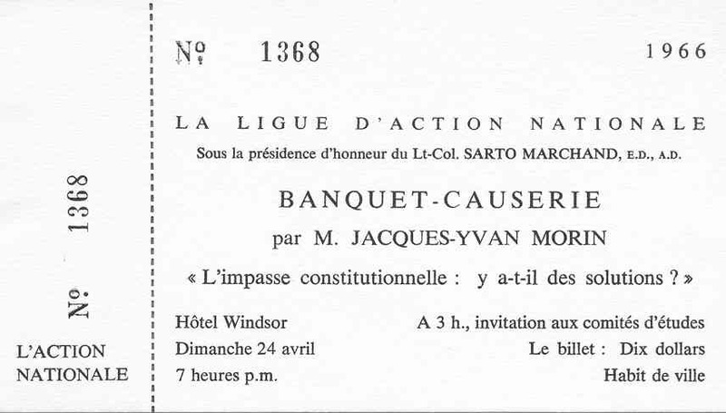 Billet pour le Banquet-causerie «L'impasse constitutionnelle : y a-t-il des solutions?», 24 avril 1966 à l'Hôtel Windsor. CRLG, Fonds Ligue d'Action nationale (P20/B3,C7).