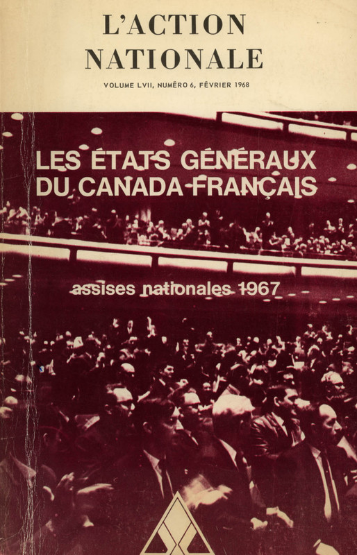 Les États généraux du Canada français, assises nationales 1967, L'Action nationale, volume LVII, numéro 6, février 1968. Collection LAN.